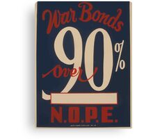 WPA United States Government Work Project Administration Poster 0881 War Bonds Over 90 Percent N O P E Canvas Print