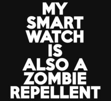 My smartwatch is also a zombie repellent by onebaretree