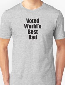 Voted World's Best Dad - Fathers Day T-Shirt Sticker Greeting Card T-Shirt