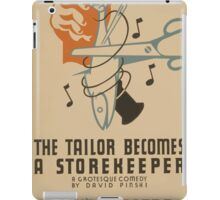 WPA United States Government Work Project Administration Poster 0664 The Tailor Becomes a Store Keeper David Pinski Daly's Theatre iPad Case/Skin