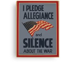 WPA United States Government Work Project Administration Poster 0883 I Pledge Allegiance and Silence About the War Canvas Print