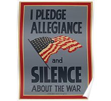 WPA United States Government Work Project Administration Poster 0883 I Pledge Allegiance and Silence About the War Poster