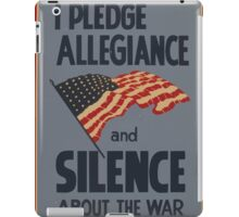 WPA United States Government Work Project Administration Poster 0883 I Pledge Allegiance and Silence About the War iPad Case/Skin