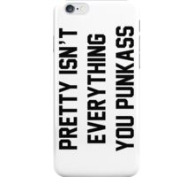 Pretty Isn't Everything You Punkass - West Coast Lyrics iPhone Case/Skin