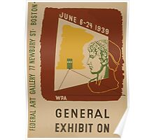 WPA United States Government Work Project Administration Poster 0865 General Exhibition Federal Art Gallery Newbury Street Boston Poster