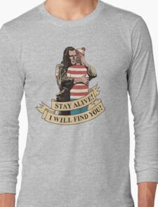 I Will Find You Long Sleeve T-Shirt