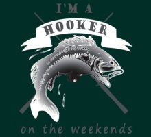 I AM A HOOKER ON THE WEEKENDS by pravinya2809