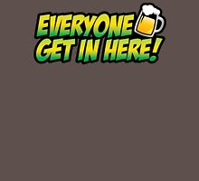 Patron - Everyone, get in here! T-Shirt