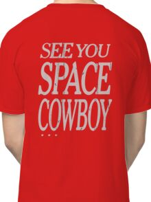 cowboy bebop see you space cowboy anime manga shirt Classic T-Shirt