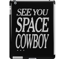 cowboy bebop see you space cowboy anime manga shirt iPad Case/Skin