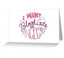 Blood, guts, angel cake Greeting Card