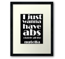 I just wanna have absolutely all the nutella - T-shirts & Hoodies Framed Print