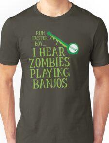 RUN FASTER BOY, I hear zombies playing BANJOS Unisex T-Shirt