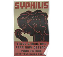 WPA United States Government Work Project Administration Poster 0039 Syphilis Falsh Shame and Fear may Destroy Your Future Blood Test Poster