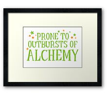 Halloween funny: Prone to outbursts of ALCHEMY  Framed Print
