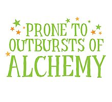 Halloween funny: Prone to outbursts of ALCHEMY  Photographic Print