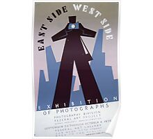 WPA United States Government Work Project Administration Poster 0210 East Side West Side Exhibition Photographs Poster
