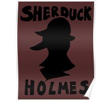 Sherduck Holmes Poster