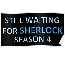 Still waiting for sherlock season 4 Poster