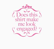 Does This Shirt Make Me Look Engaged? Women's Fitted Scoop T-Shirt