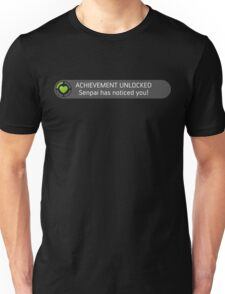 Senpai has noticed you! Unisex T-Shirt