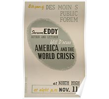 WPA United States Government Work Project Administration Poster 0568 Public Forum Sherwood Eddy America and the World Crisis Poster