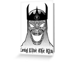 The King Is Dead Greeting Card
