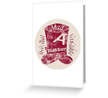 Mad Hatter Hat Quote Greeting Card