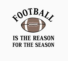 FOOTBALL IS THE REASON  Unisex T-Shirt