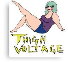 Thigh Voltage! Canvas Print