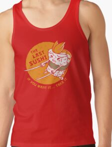 The Last Sushi Tank Top