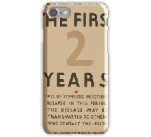 WPA United States Government Work Project Administration Poster 0889 The First Two Years Syphilitic Syphilis Infection Relaps iPhone Case/Skin