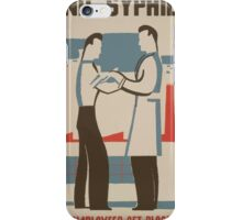 WPA United States Government Work Project Administration Poster 0486 Find Syphilis Help Employees Get Blood Tests iPhone Case/Skin