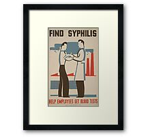 WPA United States Government Work Project Administration Poster 0486 Find Syphilis Help Employees Get Blood Tests Framed Print