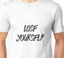 Lose Yourself Unisex T-Shirt