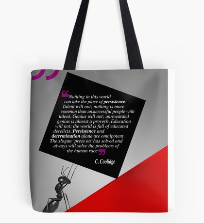 The Power of Persistence (Quotation) Tote Bag