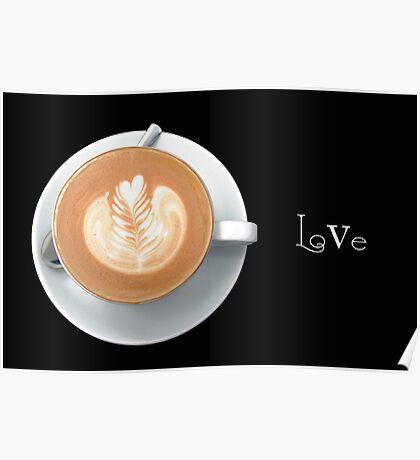 Caffe Latte Love Poster