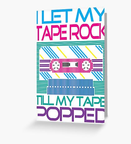 Tape Popped!! Greeting Card