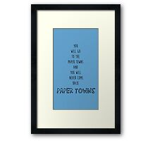 You Will Go To The Paper Towns And You Will Never Come Back Framed Print