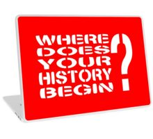 Where Does Your History Begin? Laptop Skin