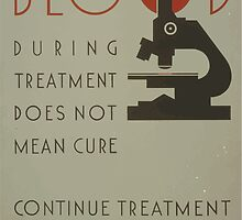 WPA United States Government Work Project Administration Poster 0668 Negative Blood During Treatment Doesn't Mean Cure Continue Until Discharged by wetdryvac