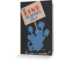 WPA United States Government Work Project Administration Poster 0029 Be Kind To Books Club Member Greeting Card