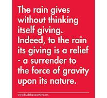 Rain Gives Itself Photographic Print