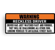 Warning - Fast and Furious Canvas Print