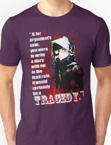 Kaneki Ken's Tragedy Quote Unisex T-Shirt
