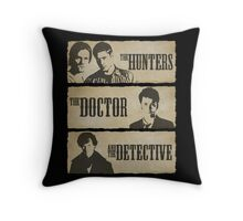 The Hunters, The Doctor and The Detective  Throw Pillow