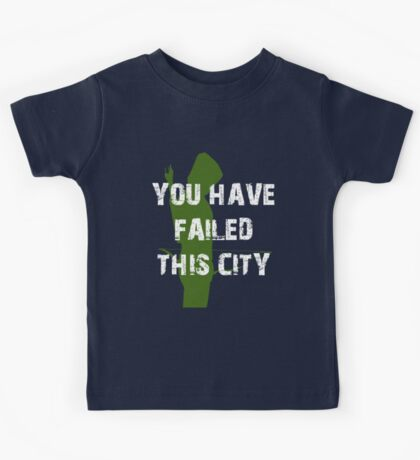 You Have Failed This City  Kids Tee