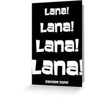 Lana!  Greeting Card