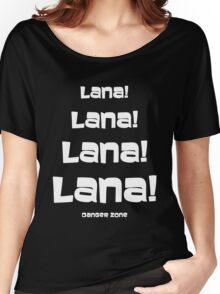 Lana!  Women's Relaxed Fit T-Shirt
