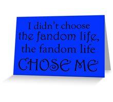 I Didn't Choose The Fandom Life Design Greeting Card
